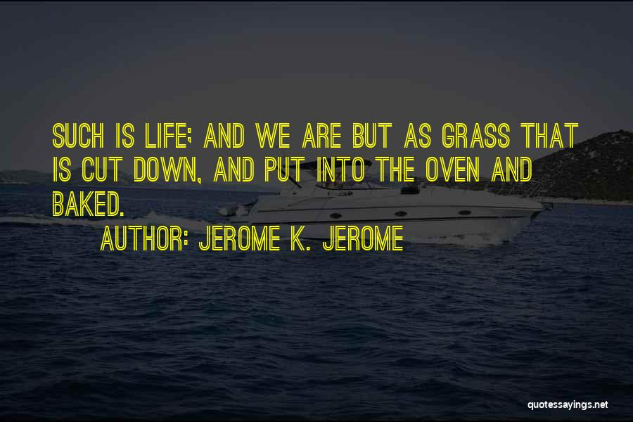 Jerome K. Jerome Quotes 633069