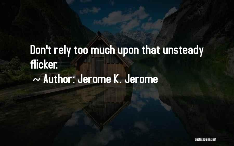 Jerome K. Jerome Quotes 737022