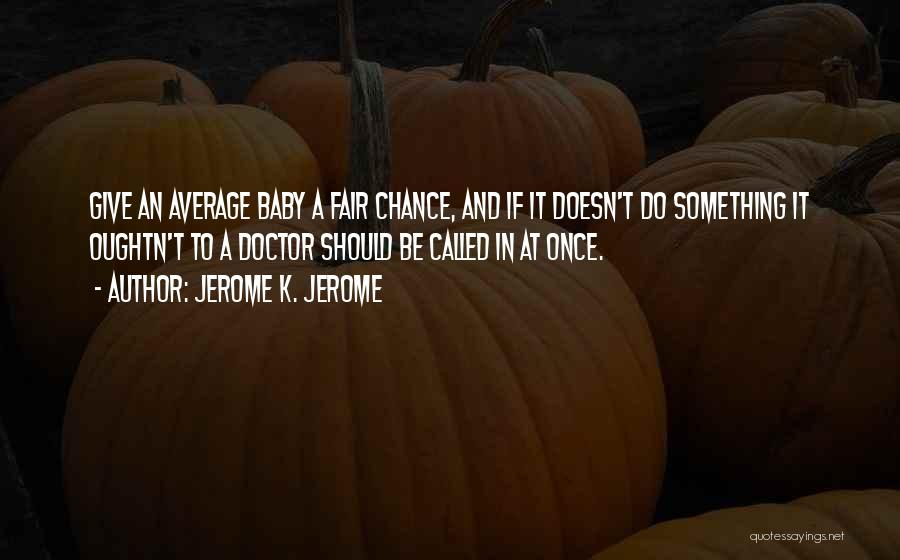 Jerome K. Jerome Quotes 793152