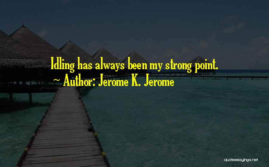 Jerome K. Jerome Quotes 794569
