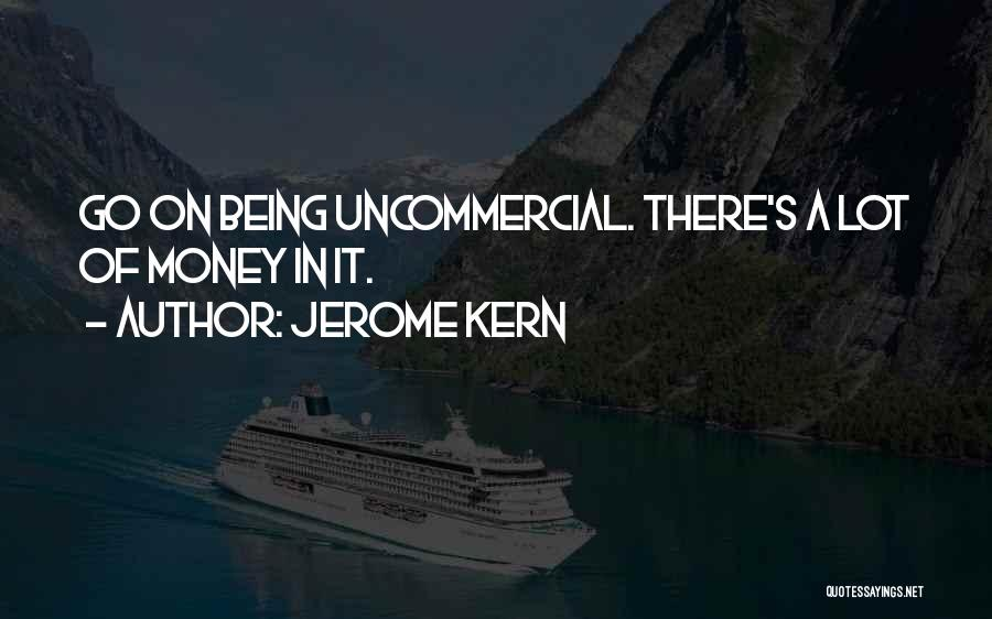 Jerome Kern Quotes 1109130