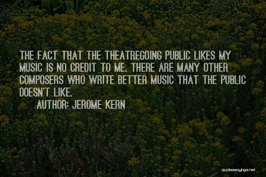 Jerome Kern Quotes 1886854