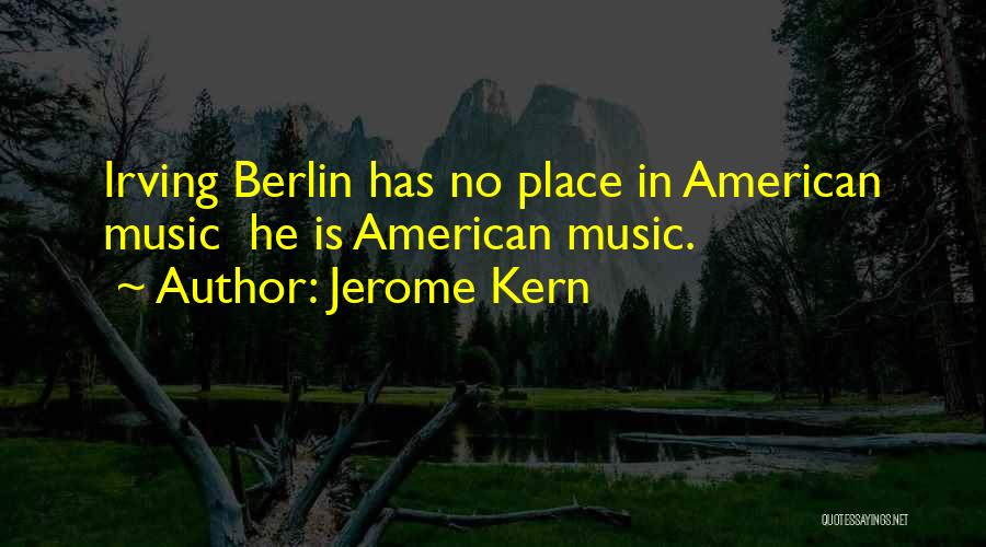 Jerome Kern Quotes 2075427