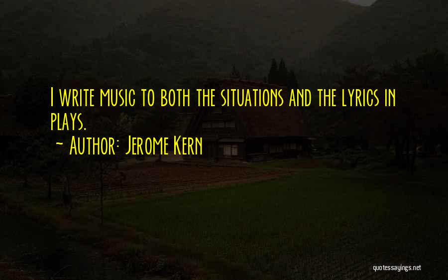 Jerome Kern Quotes 573807