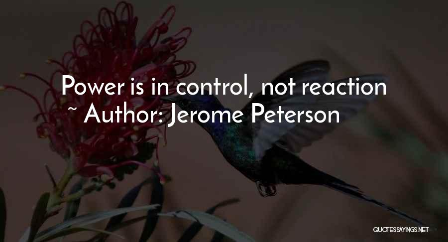 Jerome Peterson Quotes 571390