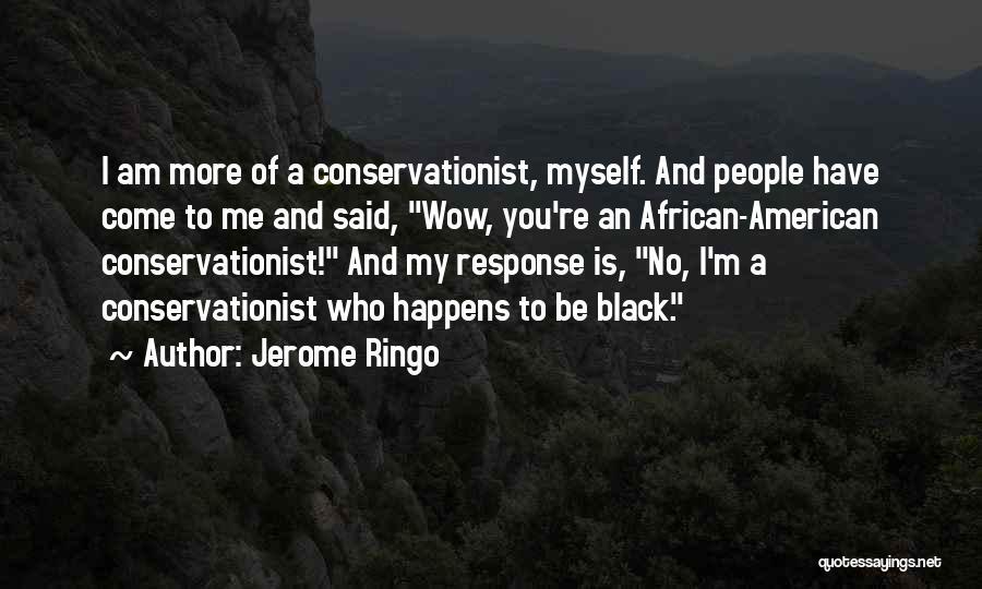Jerome Ringo Quotes 1316468
