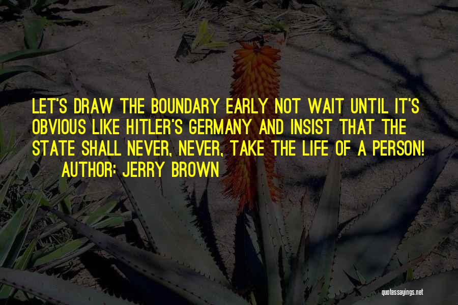 Jerry Brown Quotes 1327880