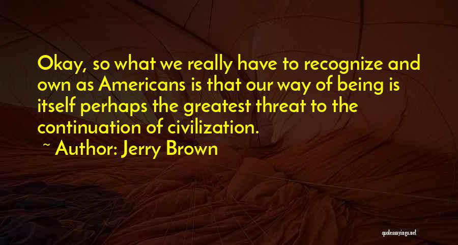 Jerry Brown Quotes 1350286