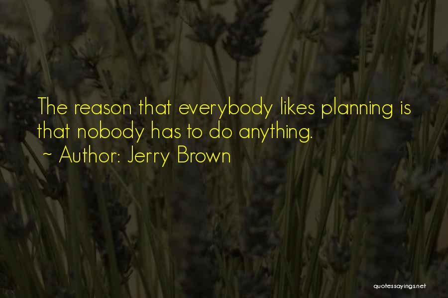 Jerry Brown Quotes 1574694