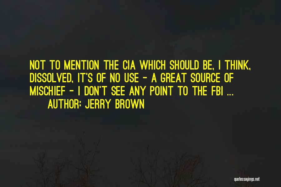 Jerry Brown Quotes 2047648