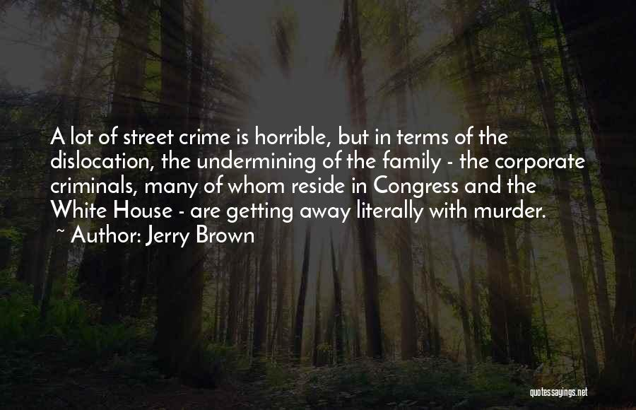 Jerry Brown Quotes 259363