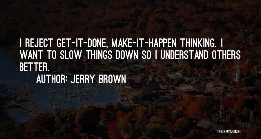 Jerry Brown Quotes 521343
