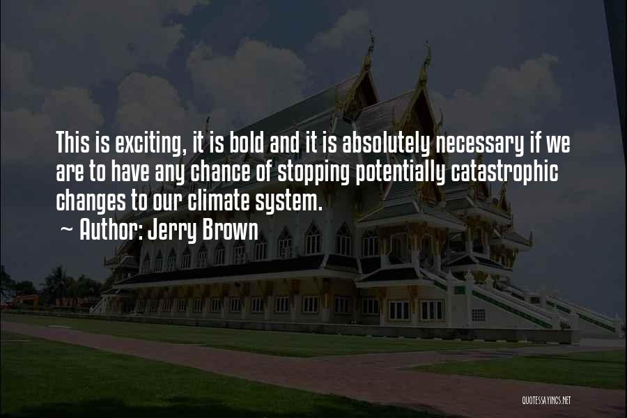 Jerry Brown Quotes 906263