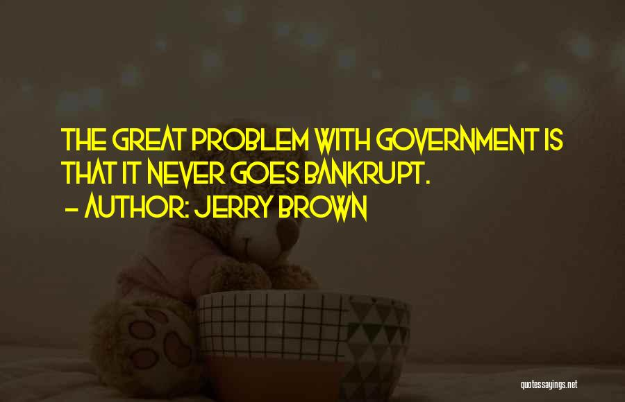 Jerry Brown Quotes 968810