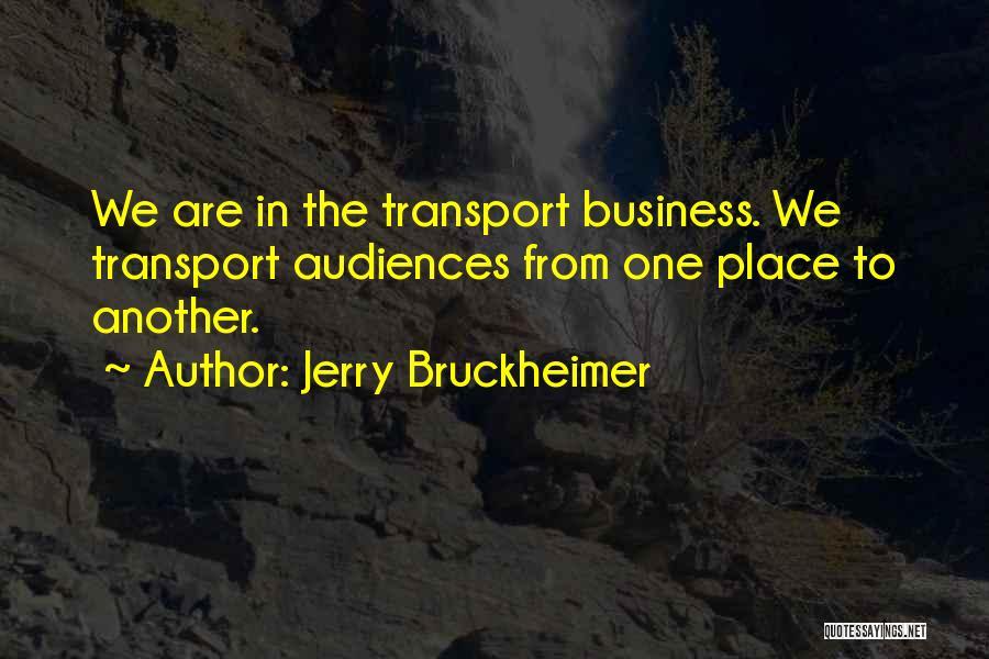Jerry Bruckheimer Quotes 1015153