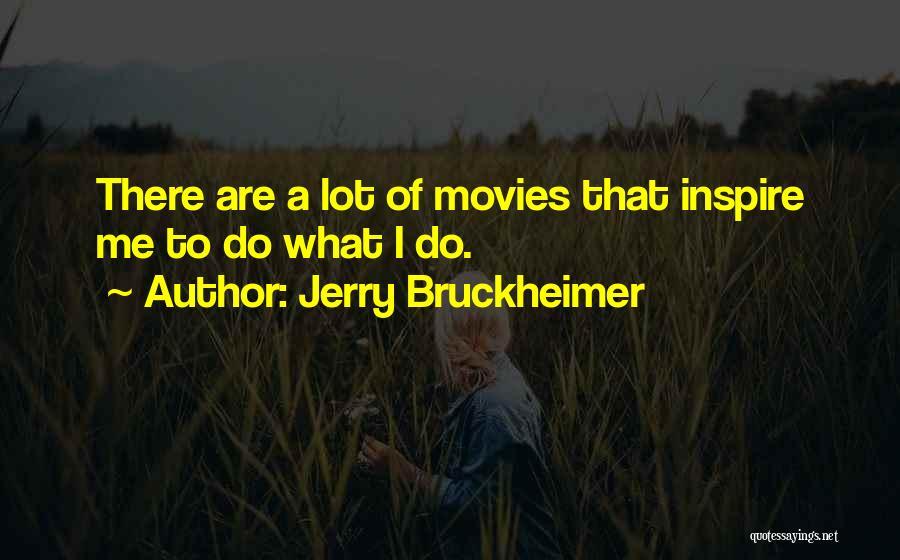 Jerry Bruckheimer Quotes 1043289