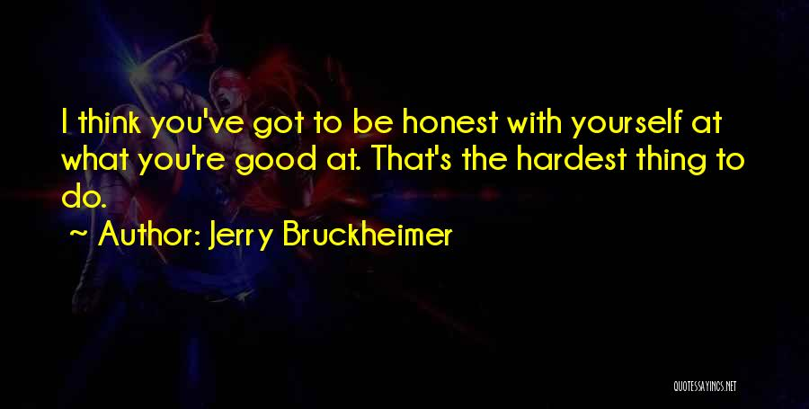 Jerry Bruckheimer Quotes 1127945