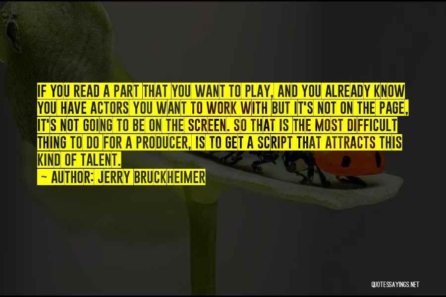 Jerry Bruckheimer Quotes 1155805