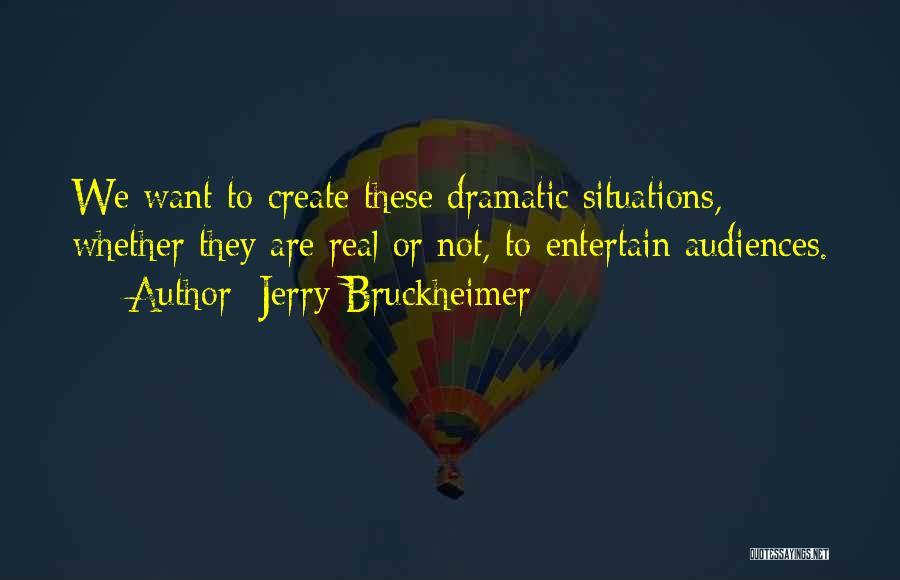 Jerry Bruckheimer Quotes 124575