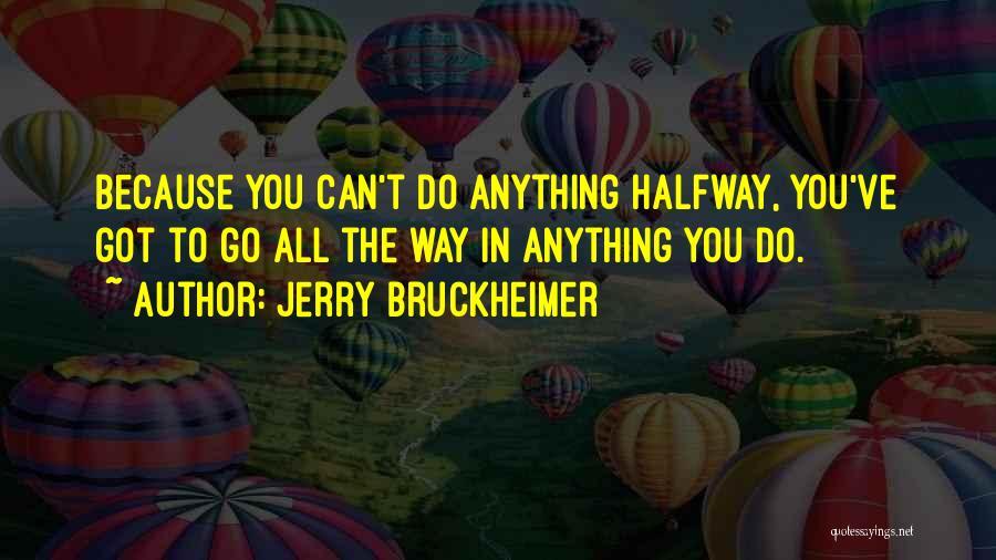 Jerry Bruckheimer Quotes 1246633