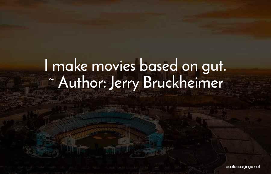 Jerry Bruckheimer Quotes 1329168