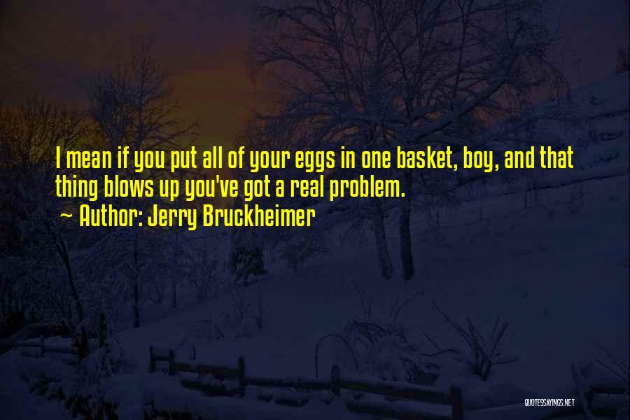 Jerry Bruckheimer Quotes 1372975