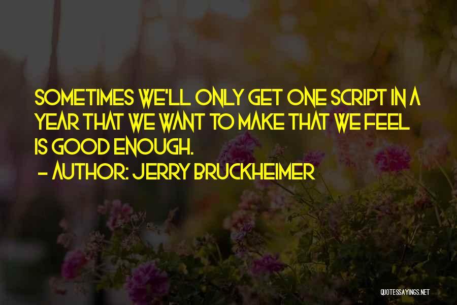 Jerry Bruckheimer Quotes 1530921