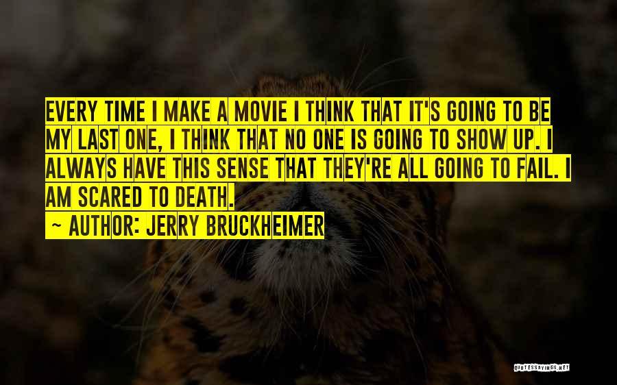 Jerry Bruckheimer Quotes 1540759