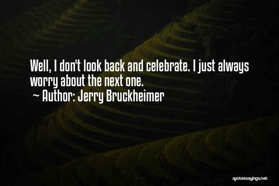 Jerry Bruckheimer Quotes 1579154