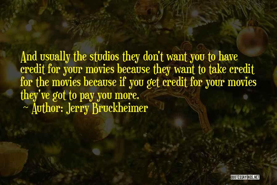 Jerry Bruckheimer Quotes 1695357