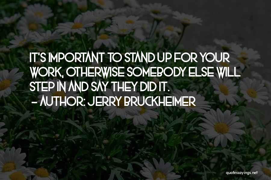 Jerry Bruckheimer Quotes 1760796