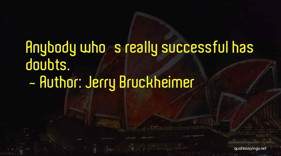 Jerry Bruckheimer Quotes 1832981