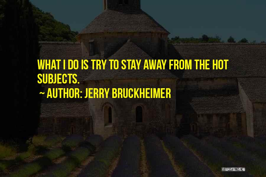 Jerry Bruckheimer Quotes 1836001