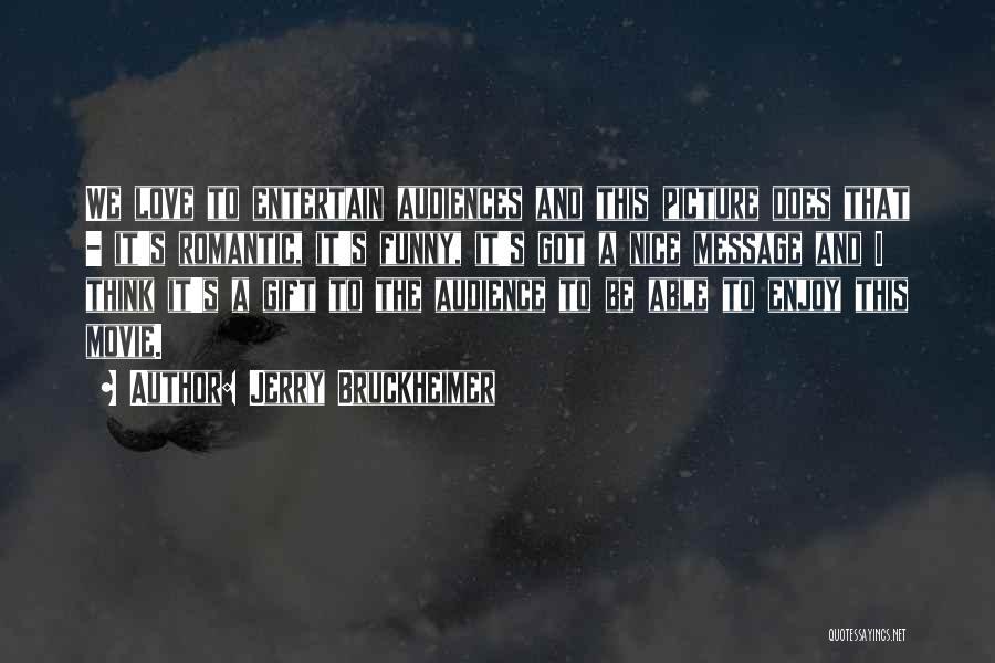 Jerry Bruckheimer Quotes 1859116