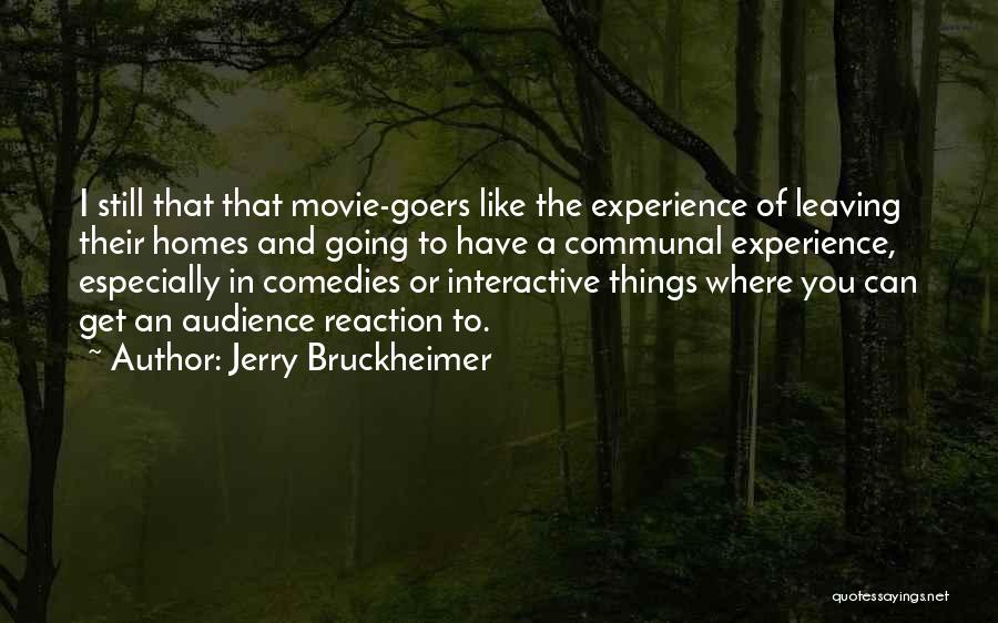 Jerry Bruckheimer Quotes 1869712
