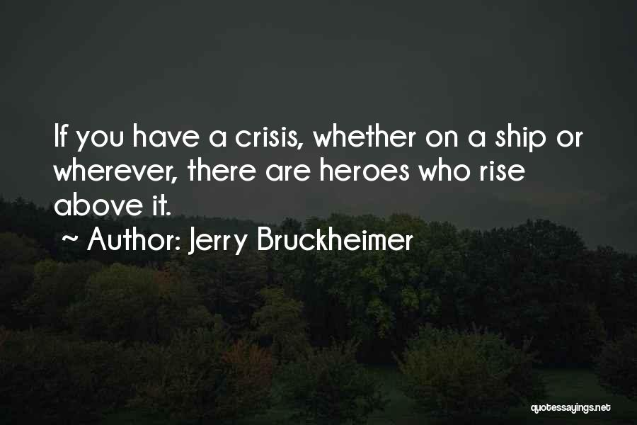 Jerry Bruckheimer Quotes 1880560