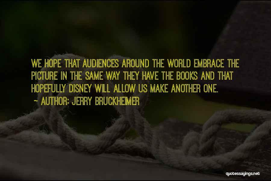 Jerry Bruckheimer Quotes 1900331