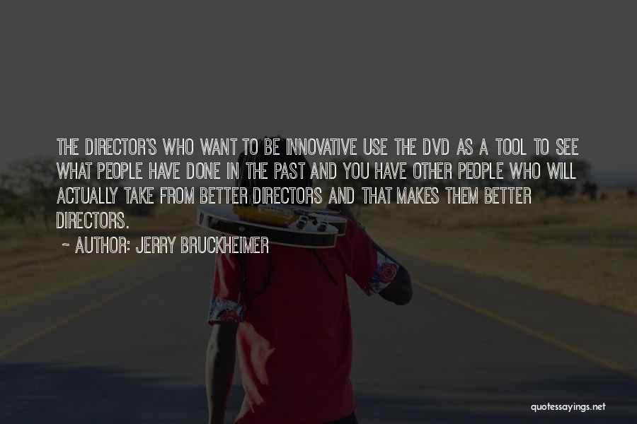 Jerry Bruckheimer Quotes 1922816