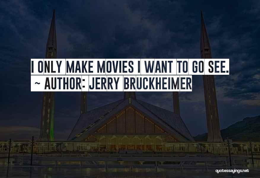 Jerry Bruckheimer Quotes 1941402