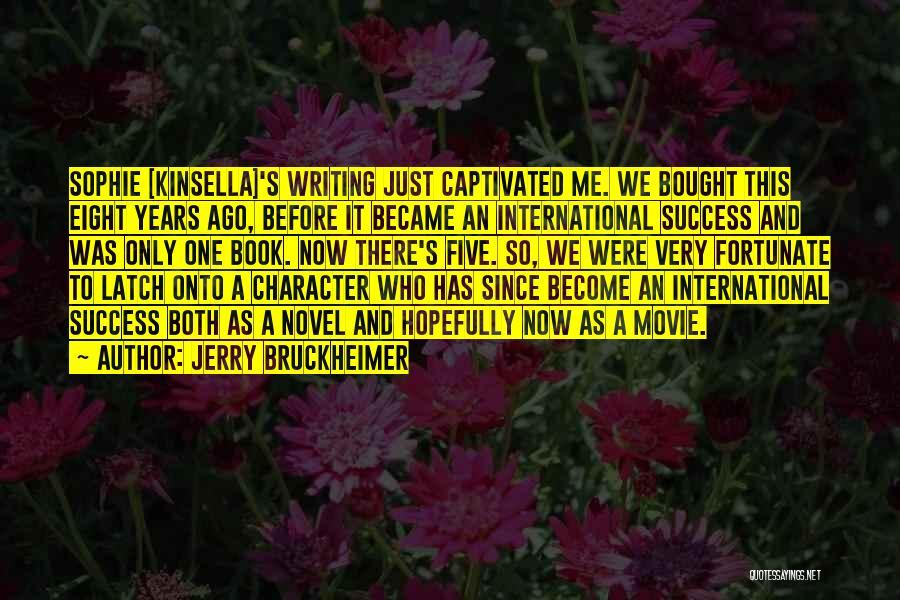Jerry Bruckheimer Quotes 1968469