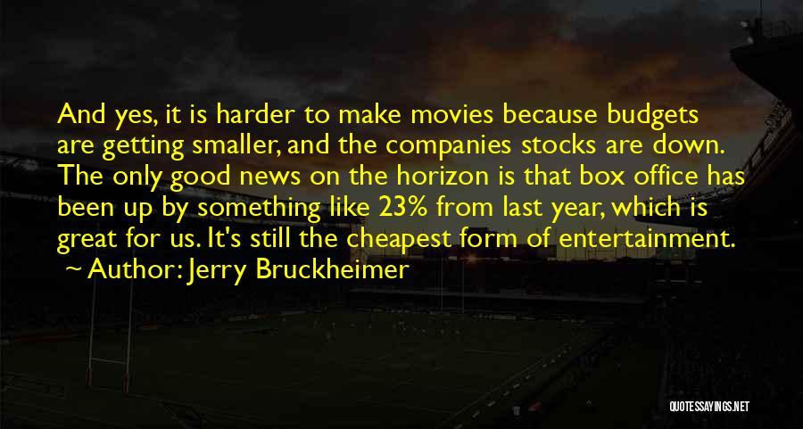 Jerry Bruckheimer Quotes 2028139