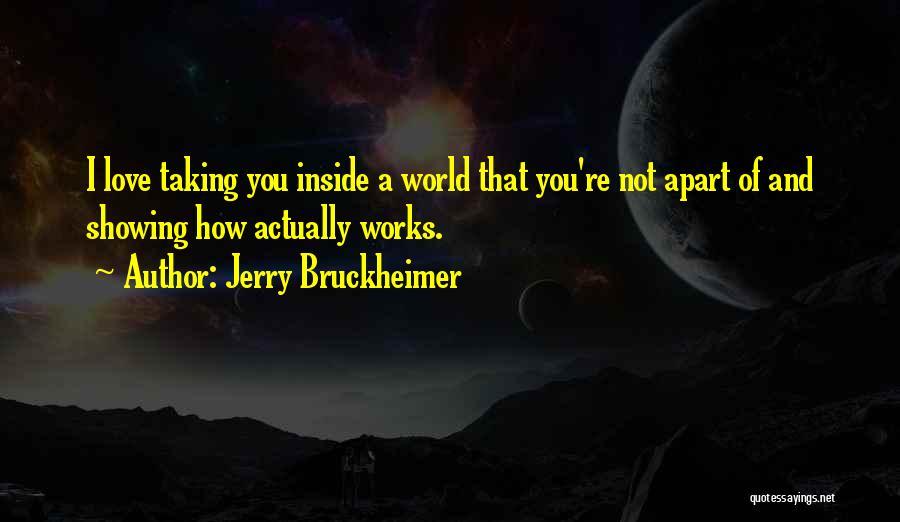 Jerry Bruckheimer Quotes 2114853