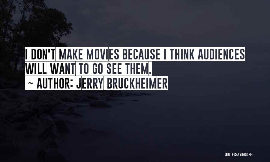 Jerry Bruckheimer Quotes 2122684