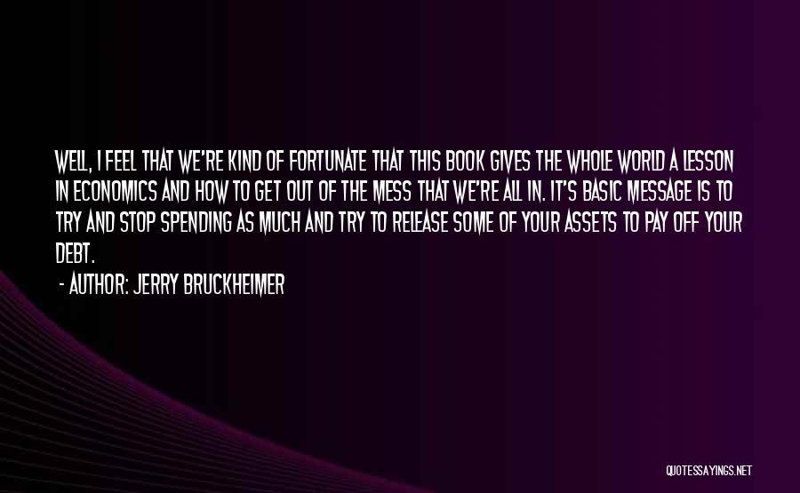 Jerry Bruckheimer Quotes 2210876