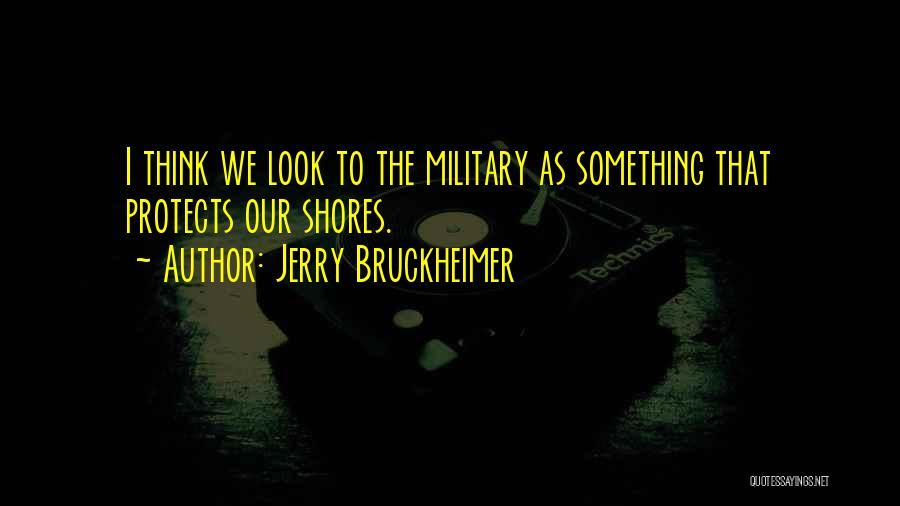 Jerry Bruckheimer Quotes 233911
