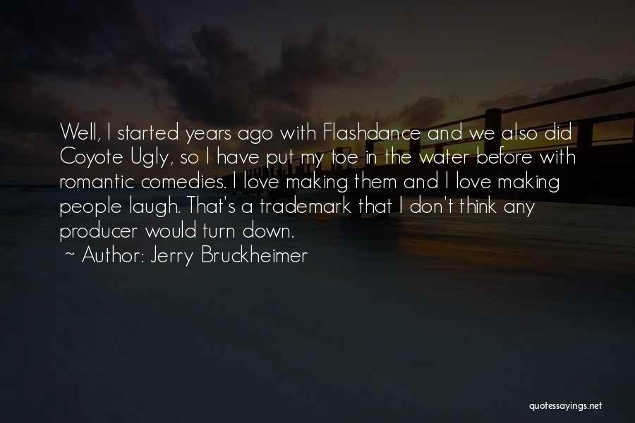 Jerry Bruckheimer Quotes 273274
