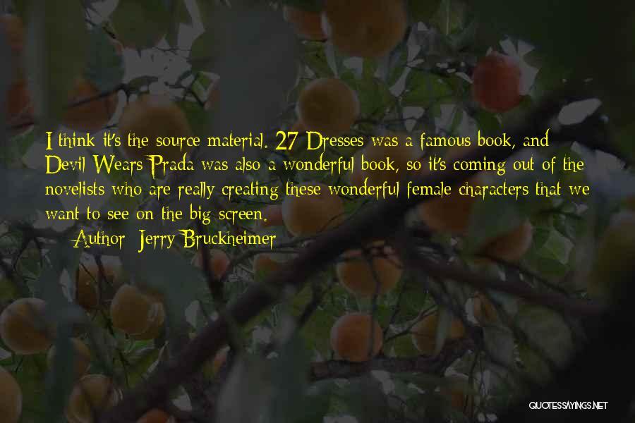 Jerry Bruckheimer Quotes 330039