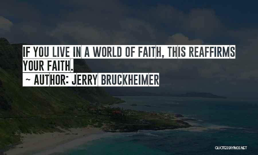 Jerry Bruckheimer Quotes 438086