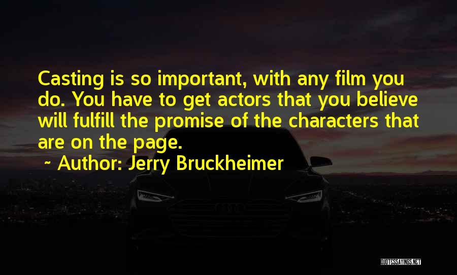 Jerry Bruckheimer Quotes 452999
