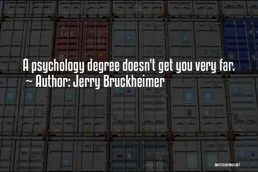 Jerry Bruckheimer Quotes 525024